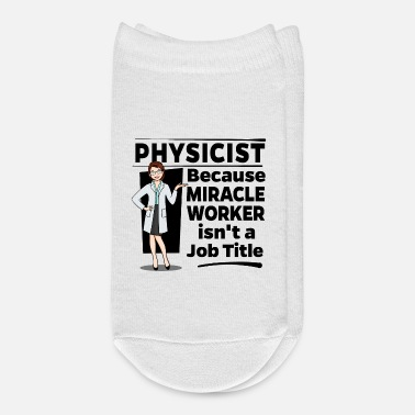 Worker Female Physicist Physikerin - Miracle Worker - Ankle Socks