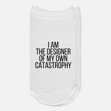 Catastrophy I am the designer of my own catastrophy - Ankle Socks