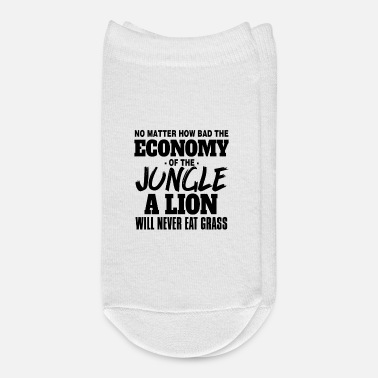 No Matter How Bad The Economy Of The Jungle A Lion - Ankle Socks