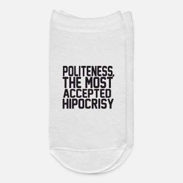 Politics Politeness The Most Accepted Hipocrisy - Ankle Socks
