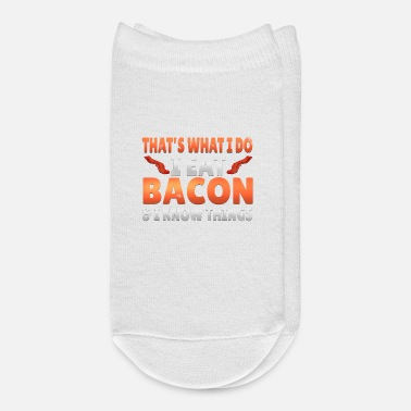 Bacon Funny I Eat Bacon And Know Things Bacon Lover - Ankle Socks