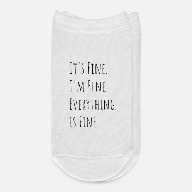 Fine It s Fine I m Fine Everything is Fine - Ankle Socks