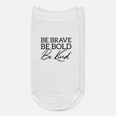 Bold Be Brave Be Bold Be Kind slogan tumblr Bible - Ankle Socks