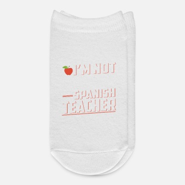 Spanish I Am Not Yelling I Am A Spanish Teacher - Ankle Socks