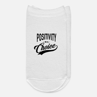 Positive Positivity is a choice - Think positive - Ankle Socks