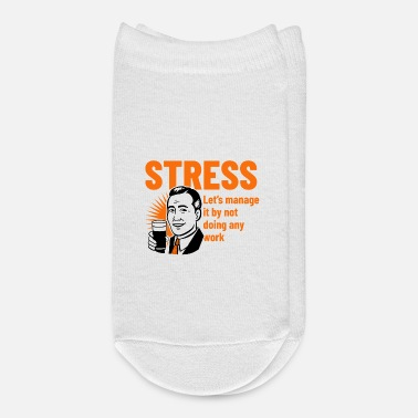 Stress: Let's Manage it by Not Doing Any Work - Ankle Socks