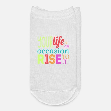Occasion Your life is an occasion, rise to it - Ankle Socks