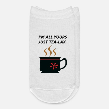 Long I AM ALL YOURS JUST TEA Funny - Ankle Socks