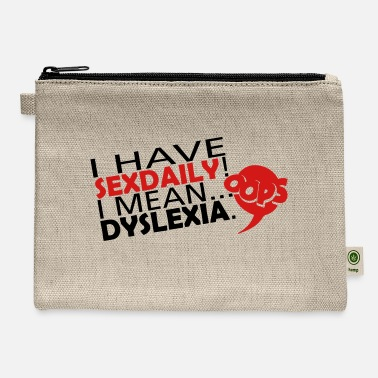 I Have Daily Sex I Mean Dyslexia DailySex - Carry All Pouch