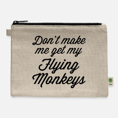 Monkeys Flying Monkeys Funny Quote - Carry All Pouch