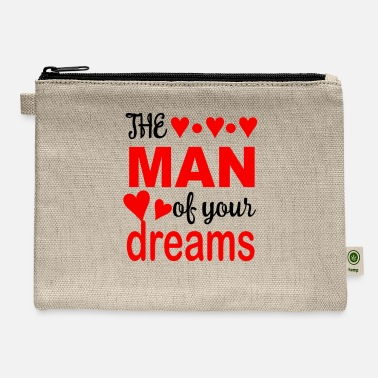 Dream Man The man of you dreams - Carry All Pouch