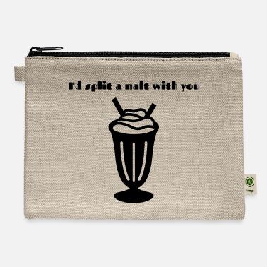 I'd split a malt with you - Carry All Pouch