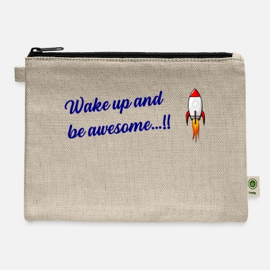 wake up and awesome - Carry All Pouch