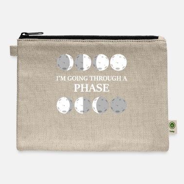 Moon Phases Moon Phases Quote Funny Going Through A Phase - Carry All Pouch