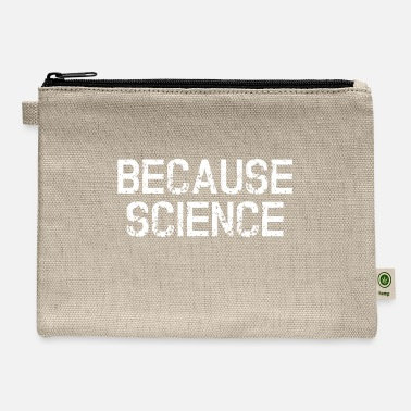 Present Because Science Present Gift - Carry All Pouch