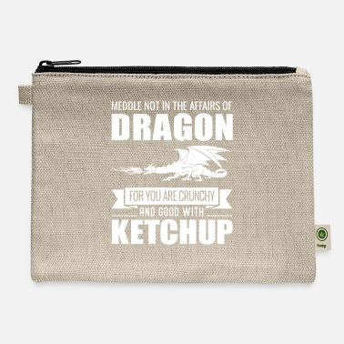 Dragons Lair Funny Meddle Not In The Affairs Of Dragons - Carry All Pouch