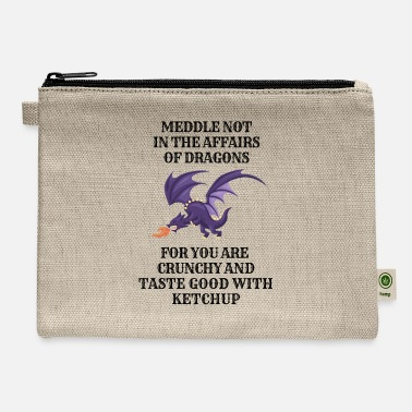 Dragons Lair Funny Nerd Meddle Not In The Affairs Of Dragons - Carry All Pouch
