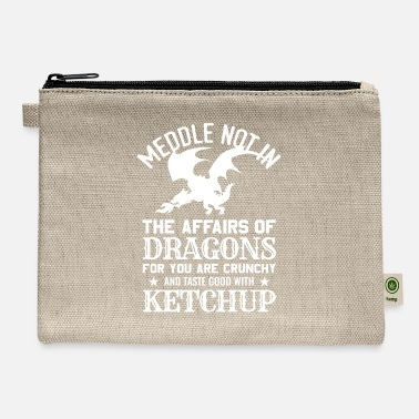 Dragons Lair Meddle Not In The Affairs Of Dragons Funny Fantasy - Carry All Pouch