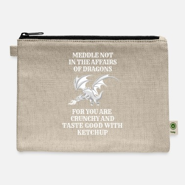 Dragons Lair Meddle Not In The Affairs Of Dragons funny - Carry All Pouch