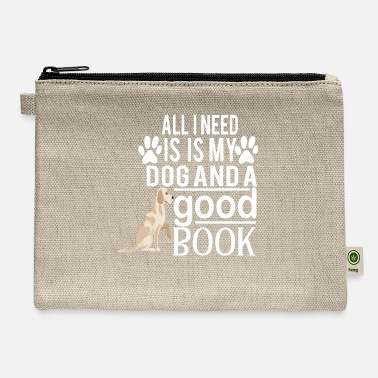 All I Need Is My Book And My Dog all i need is my dog and good book - Carry All Pouch