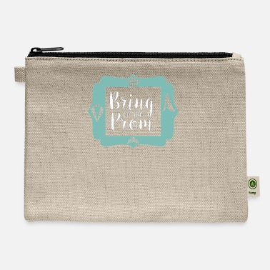 Prom Prom Night Bring on Prom - Carry All Pouch