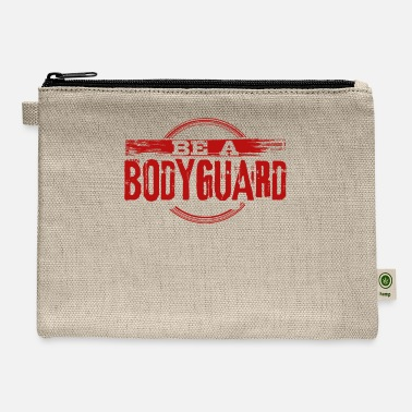 Bodyguard Bodyguard Be a Bodyguard Bodyguard Gift Idea - Carry All Pouch