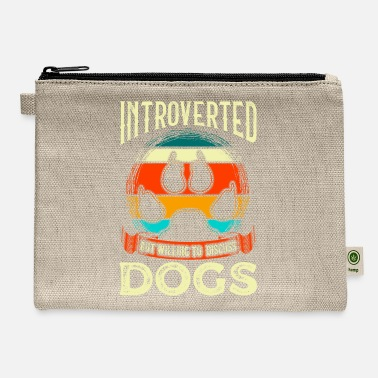 All I Need Is My Book And My Dog Funny Introverted But Willing To Discuss Dogs - Carry All Pouch