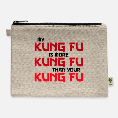 Kung Fu my kung fu is more kung fu - Carry All Pouch