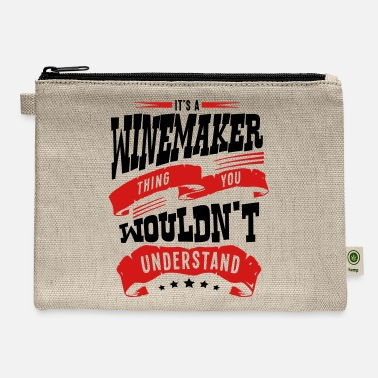 Winemaker its a winemaker thing you wouldnt unders - Carry All Pouch