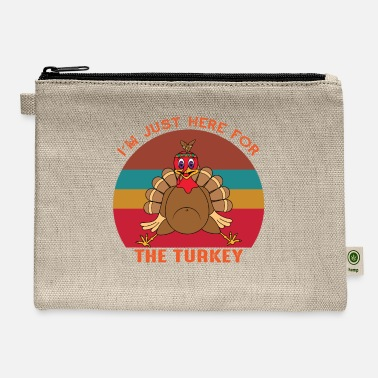 Kebab I'm Just Here For The Turkey Thanksgiving T-Shirt - Carry All Pouch
