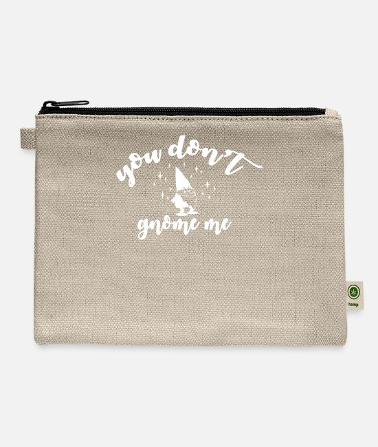 Program (what You Do) Bags & Backpacks - You Don t Gnome Me - Carry All Pouch natural