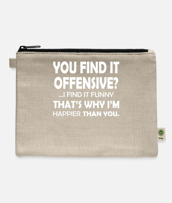 Offensive Bags & Backpacks - You Find It Offensive I Find It - Carry All Pouch natural