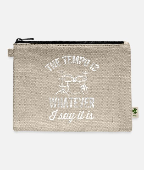 Drummer Bags & Backpacks - The tempo is whatever I say It is - funny drummer - Carry All Pouch natural