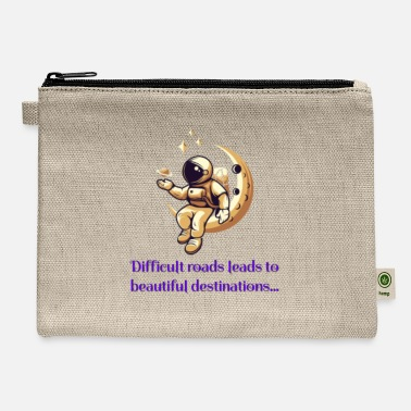 Difficult roads leads to beautiful destinations - Carry All Pouch