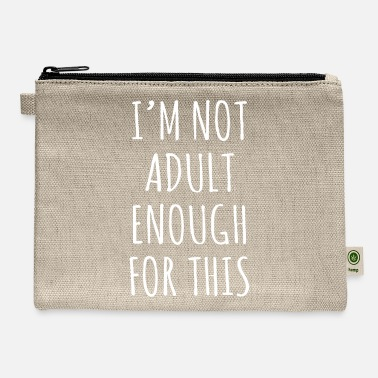I'm not adult enough of this (White) - Carry All Pouch