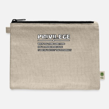 Civil Rights Privilege Civil Rights Equality - Carry All Pouch