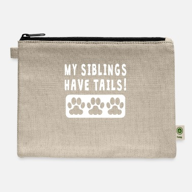 My Siblings Have Tails My Siblings Have Tails - Carry All Pouch