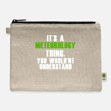 Meteorologist It's a Meteorology Thing - Carry All Pouch