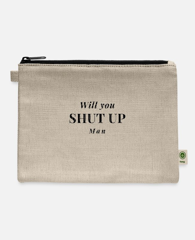 Up Man Bags & Backpacks - Will you shut up, man?! funny political humor - Carry All Pouch natural