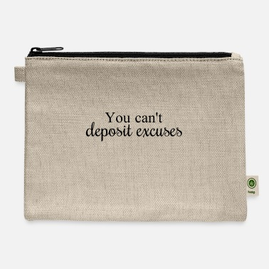 Funny You can't deposit excuses - Carry All Pouch
