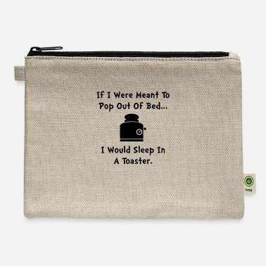Oversleep Sleep In Toaster Funny - Carry All Pouch