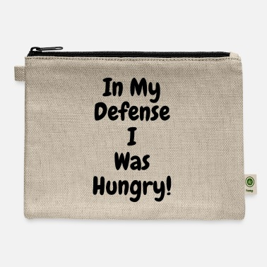 In my Defense I was hungry - Carry All Pouch