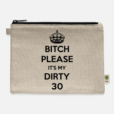 It's My Dirty 30 - Carry All Pouch