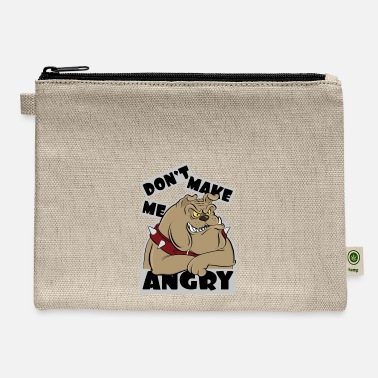 Don't make me angry - Carry All Pouch