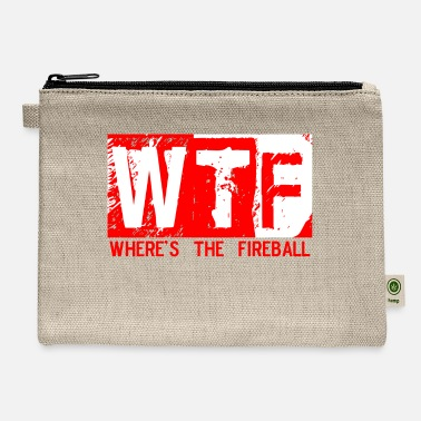 Fireball Whiskey WTF WHERE'S THE FIREBALL trendy college frat party - Carry All Pouch