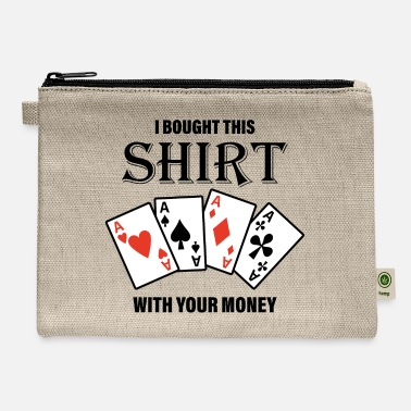Hold'em That Was Bought With Your Money. Motive - Carry All Pouch