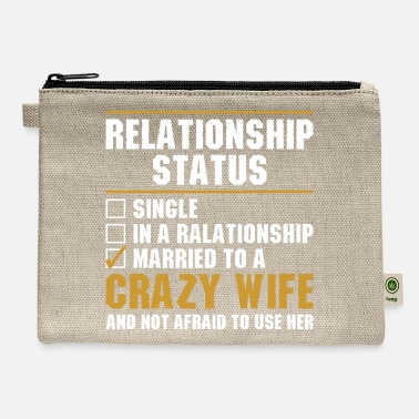 Relationship Relationship Status Crazy Wife - Carry All Pouch