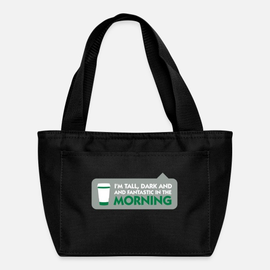 Starbucks Bags & Backpacks - Tall, Dark And Fantastic In The Morning! - Lunch Bag black