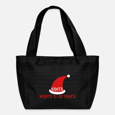 Santas Lap SANTA WANTS A LAP DANCE christmas design - Lunch Bag