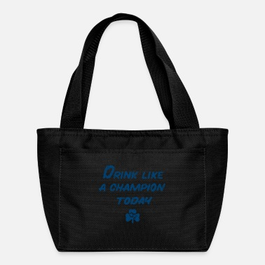 Drink Like a Champion - Lunch Bag